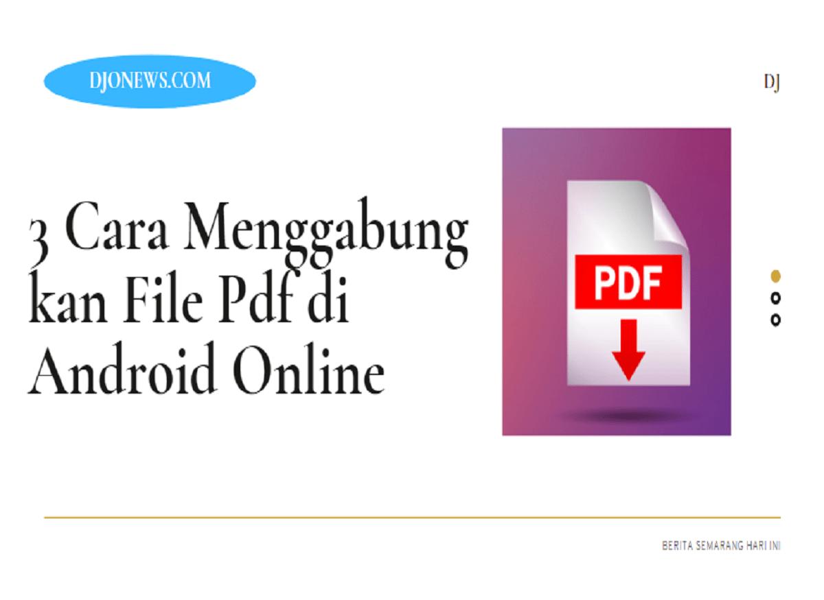 Cara Menggabungkan File Pdf di Android Online
