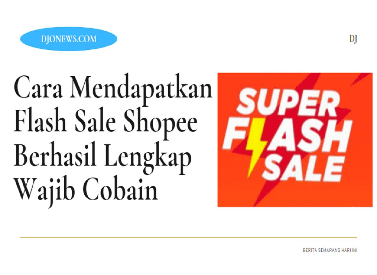 Cara Mendapatkan Flash Sale Shopee Berhasil Lengkap Wajib Cobain