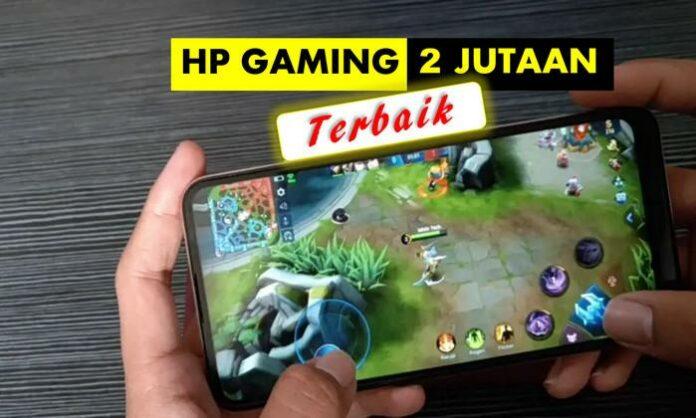 10 Daftar HP Gaming 2 Jutaan 2021